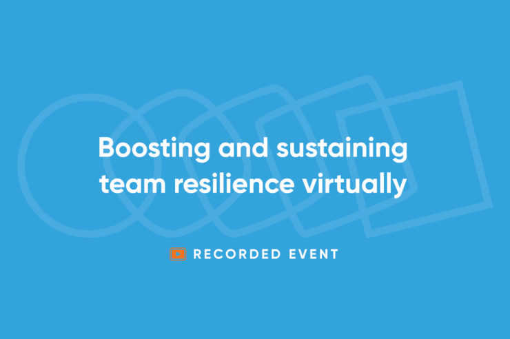 Course - Sustaining and boosting team resilience virtually