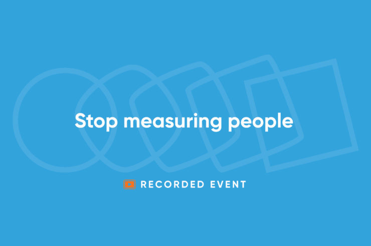 Course - Stop measuring people